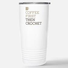 Coffee Then Crochet Travel Mug