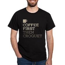 Coffee Then Croquet T-Shirt