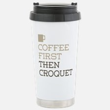 Coffee Then Croquet Travel Mug