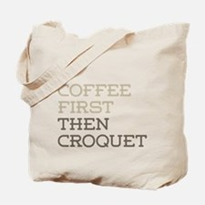 Coffee Then Croquet Tote Bag