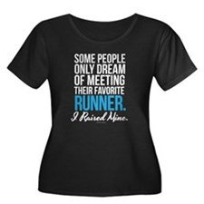 I Raised My Runner Plus Size T-Shirt