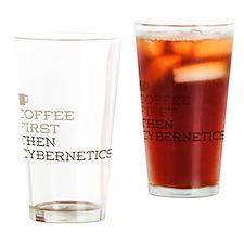 Coffee Then Cybernetics Drinking Glass