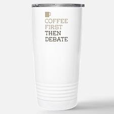 Coffee Then Debate Travel Mug