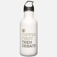 Coffee Then Debate Water Bottle