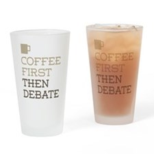 Coffee Then Debate Drinking Glass