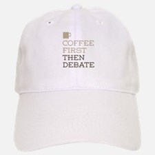 Coffee Then Debate Baseball Baseball Cap
