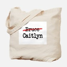 Not Bruce She Is Caitlyn Tote Bag