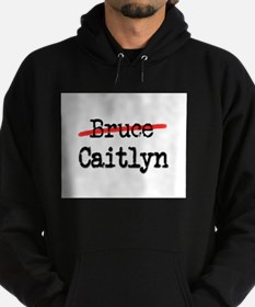 Not Bruce She Is Caitlyn Hoodie (dark)