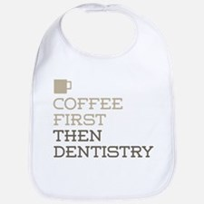 Coffee Then Dentistry Bib