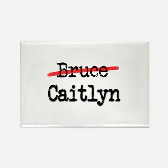 Not Bruce She Is Caitlyn Magnets