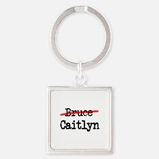 Not Bruce She Is Caitlyn Keychains