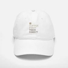 Coffee Then Direct Baseball Baseball Cap