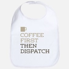 Coffee Then Dispatch Bib