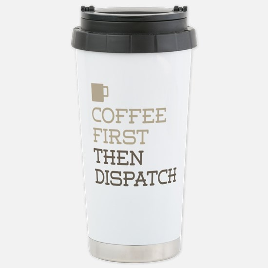 Coffee Then Dispatch Stainless Steel Travel Mug