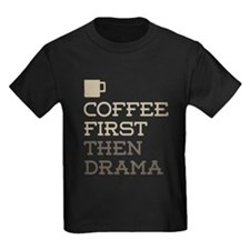 Coffee Then Drama T-Shirt