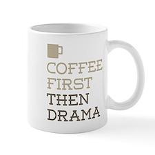 Coffee Then Drama Mugs
