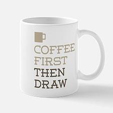 Coffee Then Draw Mugs