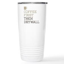 Coffee Then Drywall Travel Mug