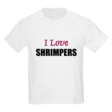 I Love SHRIMPERS T-Shirt