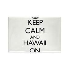 Keep calm and Hawaii ON Magnets