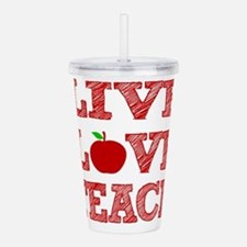 Live, Love, Teach Acrylic Double-wall Tumbler