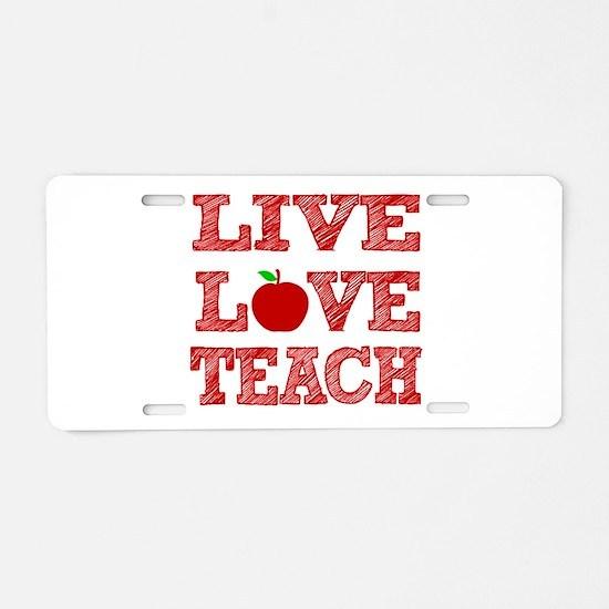 Live, Love, Teach Aluminum License Plate
