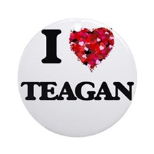 I Love Teagan Ornament (Round)