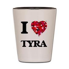 I Love Tyra Shot Glass