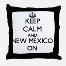 Keep calm and New Mexico ON Throw Pillow