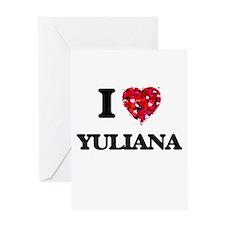 I Love Yuliana Greeting Cards