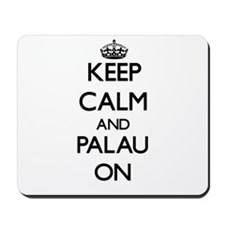 Keep calm and Palau ON Mousepad