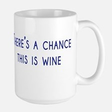 Theres a chance this is wine Mugs