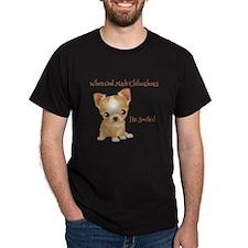 When God Made Chihuahuas T-Shirt