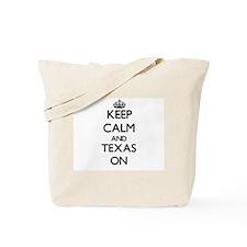 Keep calm and Texas ON Tote Bag