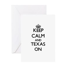 Keep calm and Texas ON Greeting Cards
