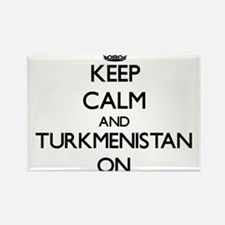 Keep calm and Turkmenistan ON Magnets