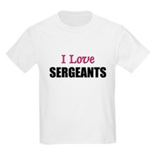 I Love SERGEANTS T-Shirt