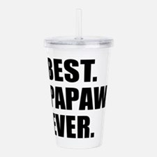 Best Papaw Ever Drinkware Acrylic Double-wall Tumb