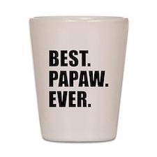 Best Papaw Ever Drinkware Shot Glass