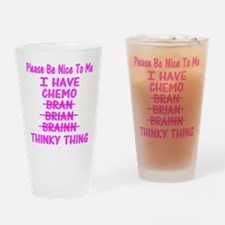 Funny Cancer Chemo Brain Pink Drinking Glass