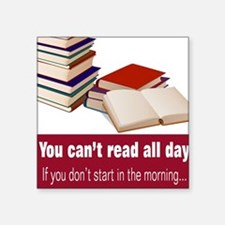 You can't read all day Sticker
