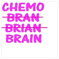 CHEMO Bran Brian Brain Poster