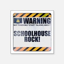 "Warning: Schoolhouse Rock! Square Sticker 3"" x 3"""