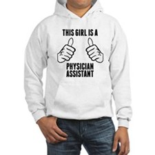 This Girl Is A Physician Assistant Hoodie