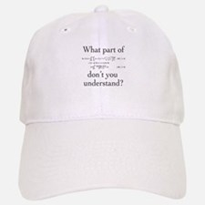 What Part of... Baseball Baseball Cap