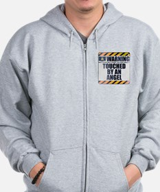 Warning: Touched by an Angel Zip Hoodie