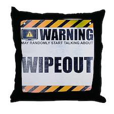 Warning: Wipeout Throw Pillow