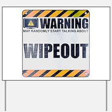Warning: Wipeout Yard Sign