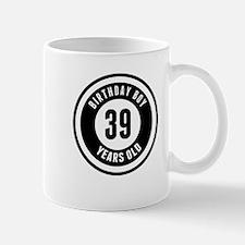 Birthday Boy 39 Years Old Mugs