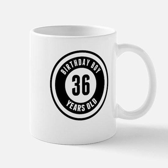Birthday Boy 36 Years Old Mugs